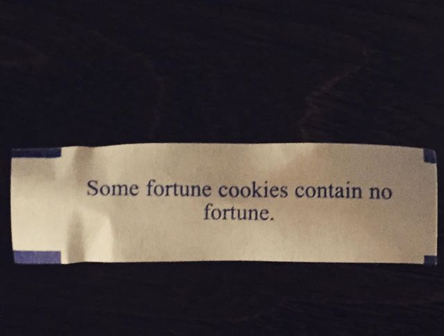 Seems to be my luck lately… #fortunelessfortunecookie